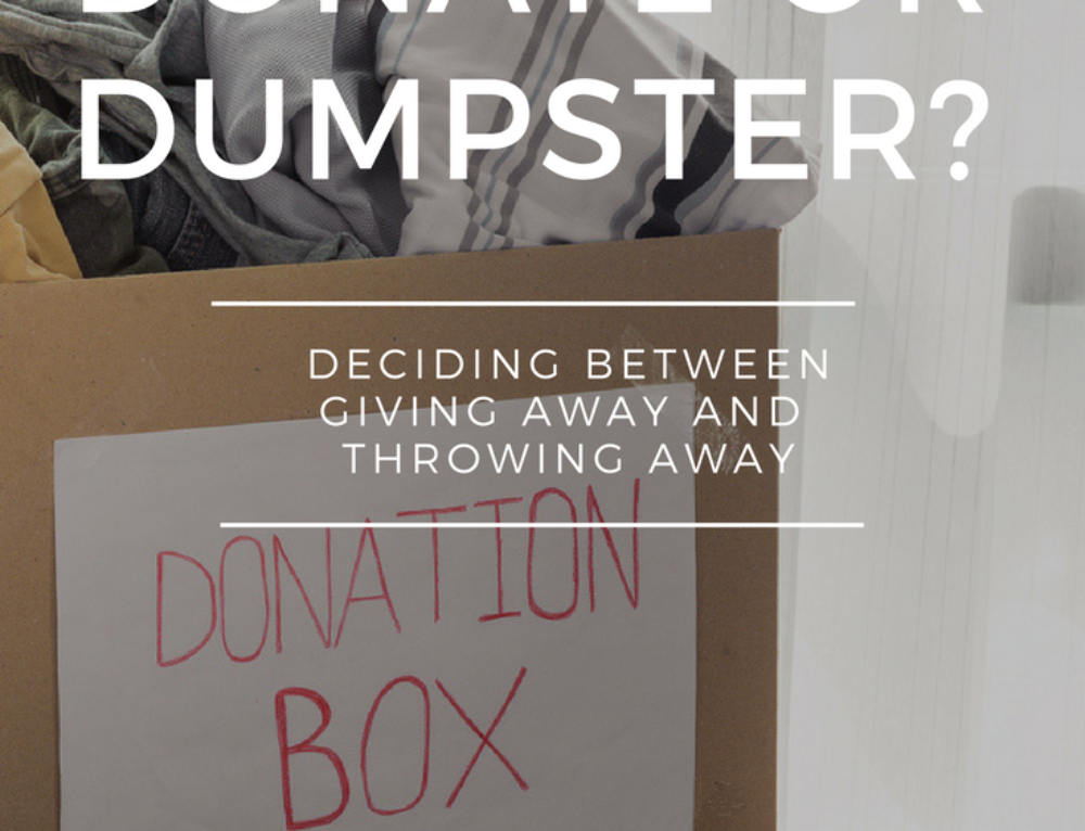 Donate or Dumpster